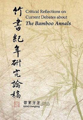 Reflections on Current Debates about the Bamboo Annals 9789868518292