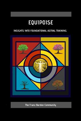 Equipoise: Insights Into Foundational Astral Training