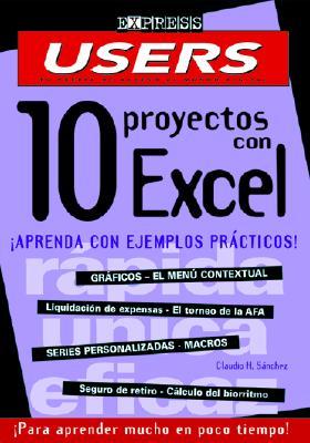 10 Proyectos Con Excel Explicados: Volume 1 = Guide to Excel Funcions 9789879131787