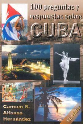100 Preguntas y Respuestas Sobre Cuba 9789871158195