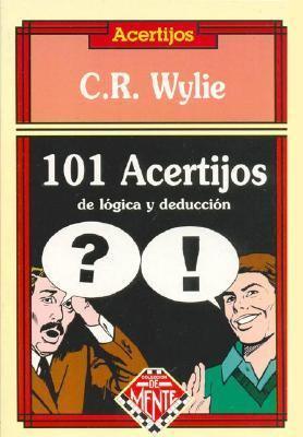 101 Acertijos de Logica y Deduccion 9789872082802