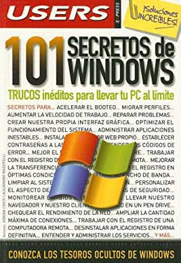 101 Secretos de Windows: Trucos Ineditos Para Llevar Tu PC al Limite 9789871347018
