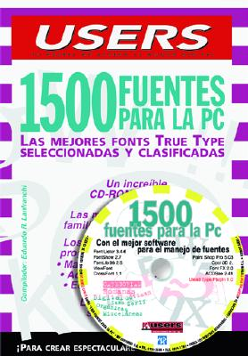 1500 Fuentes Para la PC: Las Mejores True Type Fonts [With CDROM] 9789875260146