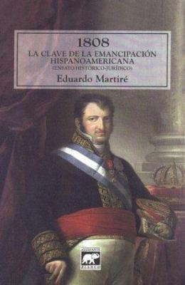 1808 La Clave de La Emancipacion Hispanoamericana 9789879223550