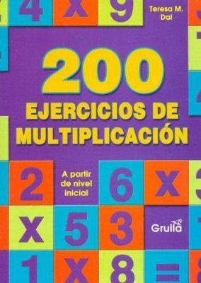 200 Ejercicios de Multiplicacion 9789875202955
