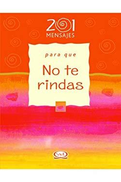 201 Mensajes Para Que No Te Rindas 9789879201466