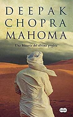 Mahoma: Una Historia del Ultimo Profeta = Muhammad 9789870417682