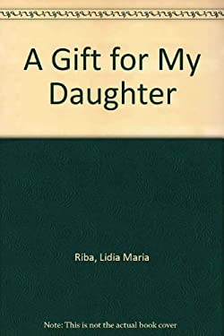 A Gift for My Daughter 9789879338605