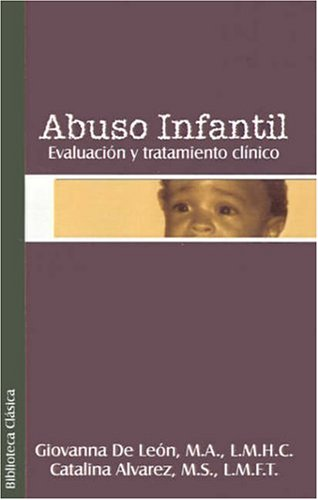 Abuso Infantil: Evaluacion y Tratamiento Clinco 9789871022298