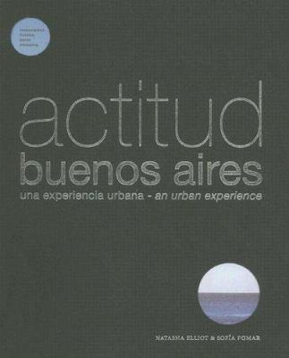 Actitud Buenos Aires: Una Experiencia Urbana 9789874384157