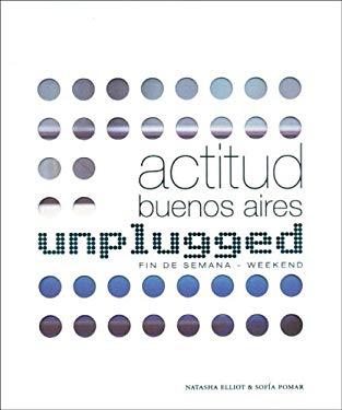 Actitud Buenos Aires - Unplugged. Fin de Semana / Weekend 9789874398970