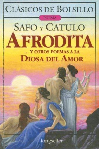 Afrodita y Otros Poemas a la Diosa del Amor 9789875501065