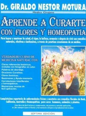 Aprende a Curarte Con Flores y Homeopatia 9789874310583