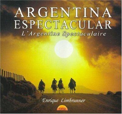 Argentina Espectacular: L'Argentine Spectacularire 9789872073213