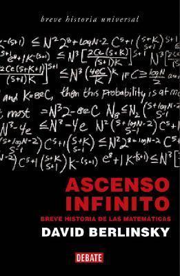 Ascenso Infinito: Breve Historia de las Matematicas = Infinite Ascent 9789871117277