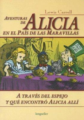 Aventuras de Alicia en el Pais de las Maravillas: A Traves del Espejo y Que Encontro Alicia Alli 9789875503854