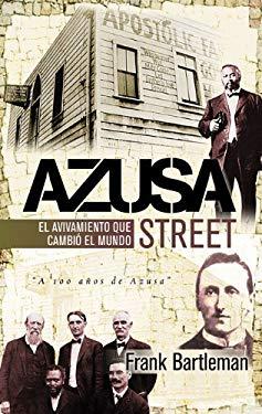 Azusa Street: El Avivamiento Que Cambio El Mundo 9789875571310
