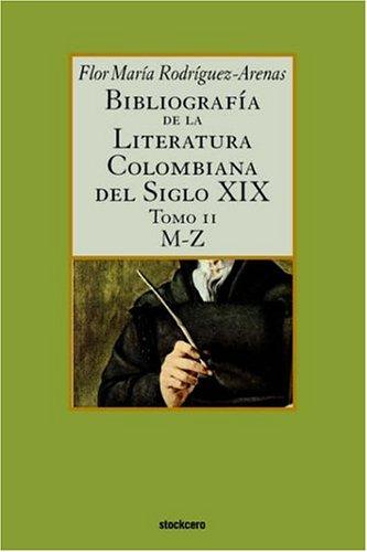 Bibliografa de La Literatura Colombiana del Siglo XIX - Tomo II (M-Z) 9789871136476
