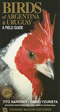 Birds of Argentina & Uruguay: A Field Guide 9789879132050