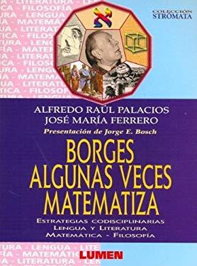 Borges Algunas Veces Matematiza 9789870004851
