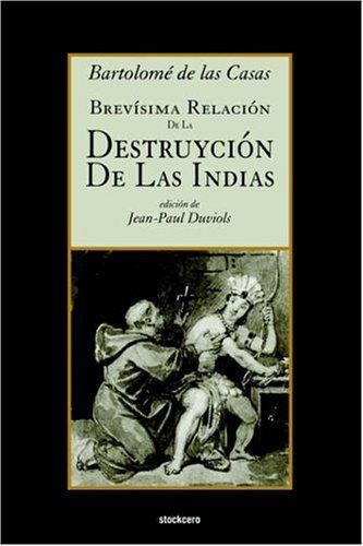 Brevsima Relacin de La Destruycin de Las Indias