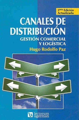 Canales de Distribucion: Gestion Comercial y Logistica 9789871547012
