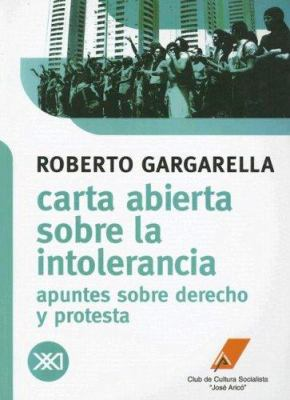 Carta Abierta Sobre la Intolerancia: Apuntes Sobre Derecho y Protesta 9789871220465