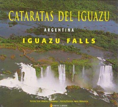 Cataratas del Iguazu Argentina Iguazu Falls 9789872214715