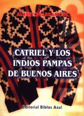 Catriel y Los Indios Pampas de Buenos Aires 9789879917916