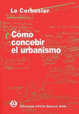 Como Concebir El Urbanismo 9789879393116