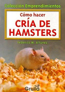 Como Hacer Cria de Hamsters 9789875202467