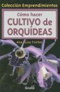 Como Hacer Cultivo de Orquideas 9789875203129