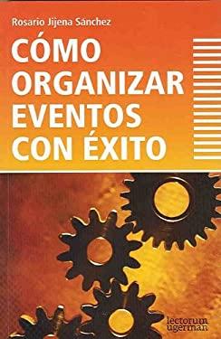 Como Organizar Eventos Con Exito 9789871547036