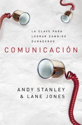 Comunicacion: La Clave Para Lograr Cambios Duraderos 9789875571730