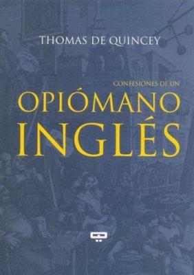 Autobiography General Confesiones Opiomano Ingles