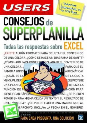 Consejos de Superplanilla: Todas las Respuestas Sobre Excel 9789875263406