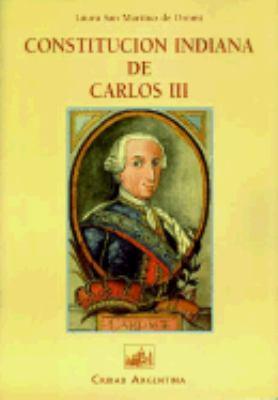 Constitucion Indiana de Carlos III: La Real Ordenanza de Intendentes de 1782 9789875071179