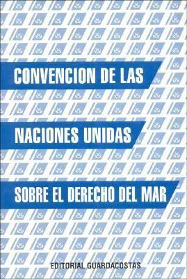 Convencion de Las Naciones Unidas Sobre El Derecho del Mar y Legislacion Relacionada 9789879592717
