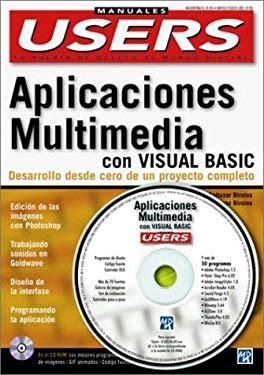 Creacion de Aplicaciones Multimedia Con Visual Basic: Desarrollo Desde Cero de un Proyecto Completo [With CDROM] 9789879131855