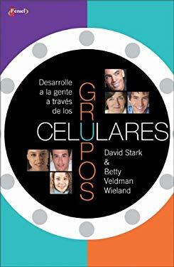 Desarrolle a la Gente a Traves de Los Grupos Celulares 9789875570740