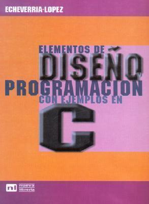 Diseno y Programacion Con Ejemplos En C 9789871104352