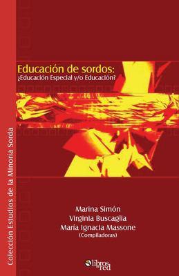 Educacion de Sordos: Educacion Especial Y/O Educacion 9789875610477