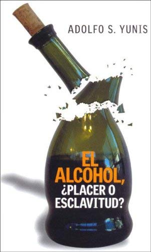 El Alcohol, Placer O Esclavitud 9789870005162