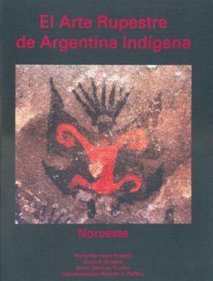El Arte Rupestre de Argentina Indigena 9789871121151