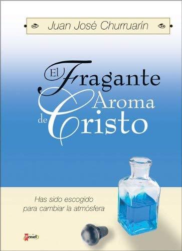 El Fragante Aroma de Cristo: Has Sido Escogido Para Cambiar La ATM Sfera 9789879038901