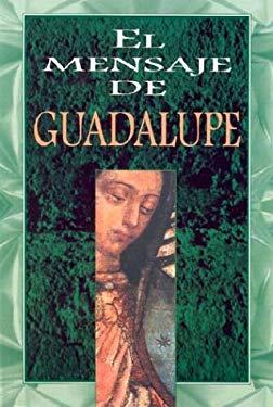 El Mensaje de Guadalupe 9789870000891