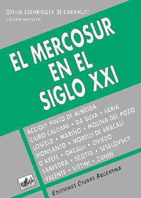 El Mercosur En El Siglo XXI 9789875070622