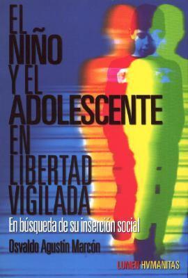 El Nino y El Adolescente En Libertad Vigilada 9789870002031