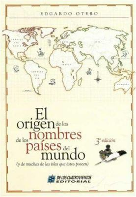 El Origen de Los Nombres de Los Paises del Mundo 9789875641587