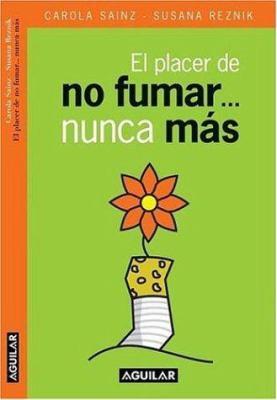 El Placer de No Fumar...Nunca Mas 9789870403586